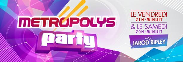 Metropolys Party 17 avril 22h-00h